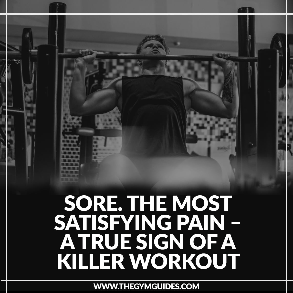 SORE. The Most Satisfying Pain – a true sign of a killer workout